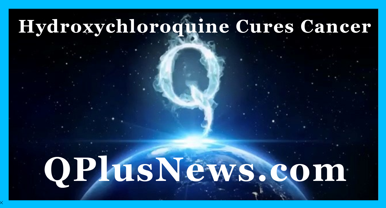 QPlusNews Hydroxychloroquine Cures Cancer