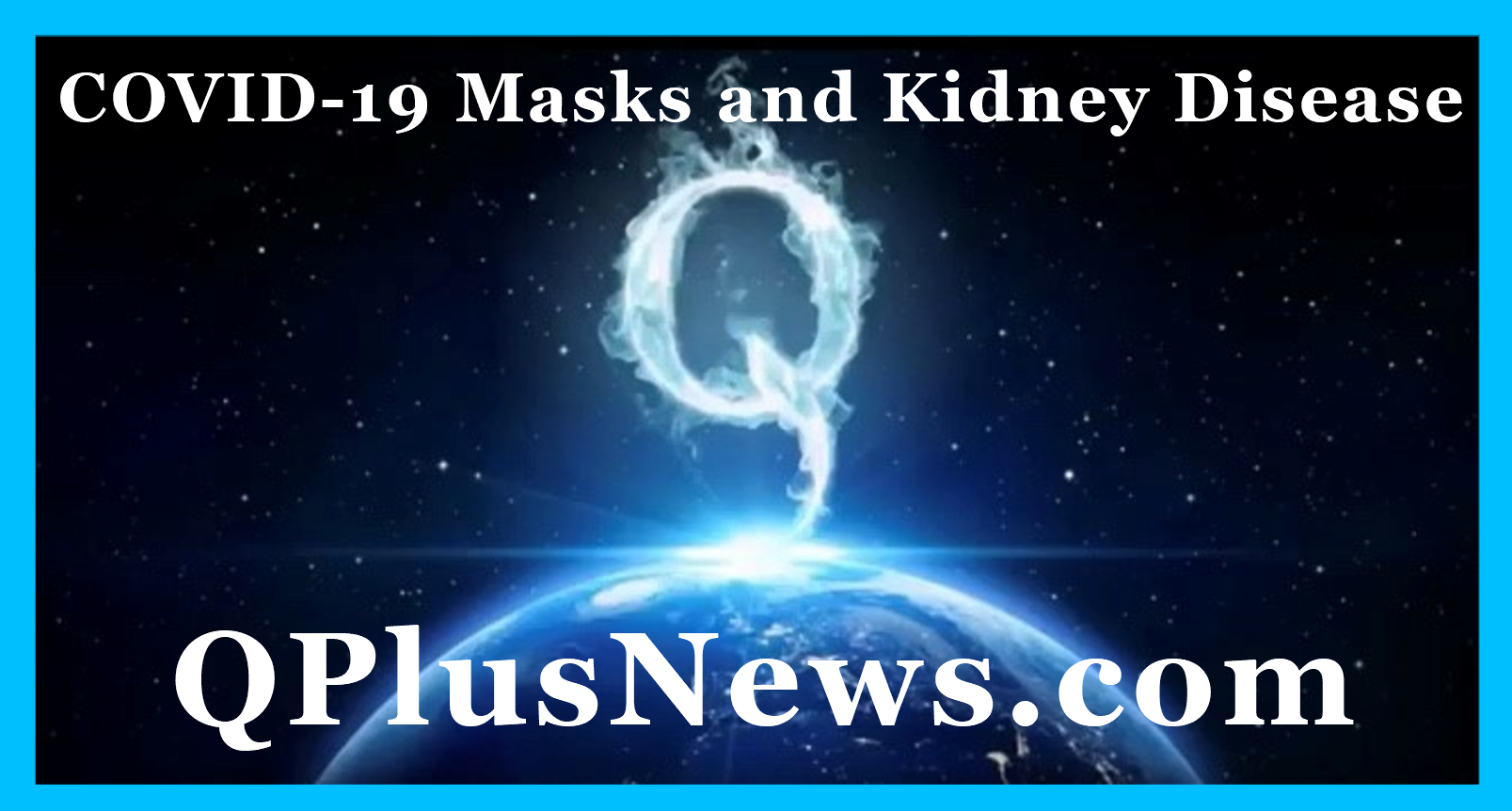 COVID-19 Masks And Kidney Disease