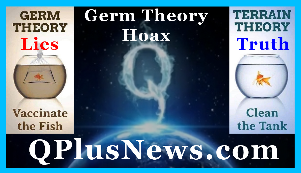 qplusnews, germ theory hoax and pleomorphism