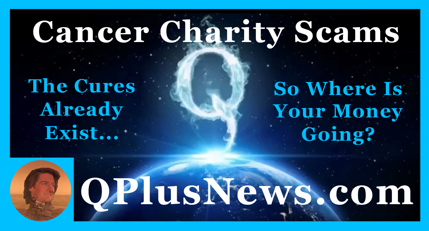 qplusnews, cancer charity scams, paulmuaddib61, paulmuaddib611